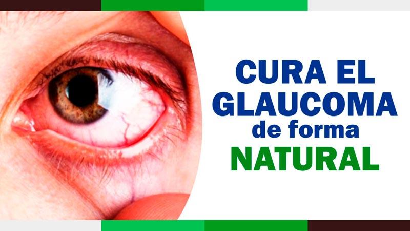 Como curar el GLAUCOMA de forma Natural – Glaucoma Tratamiento Natural
